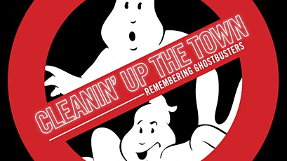 Cleaning Up The Town: Remembering Ghostbusters - with Q&A tickets