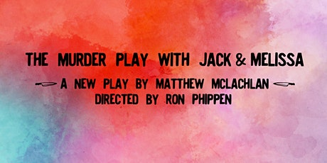 The Murder Play with Jack & Melissa tickets