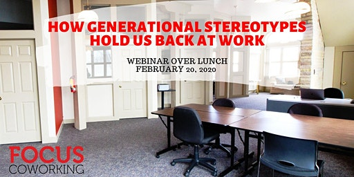 Webinar Over Lunch: How generational stereotypes hold us back at work