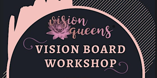 Vision Board Workshop presented by Vision Queens