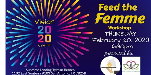 Feed the Femme Workshop: Vision 2020