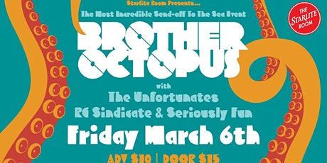 Brother Octopus w/ The Unfortunates, RC Sindicate & Seriously Fun tickets