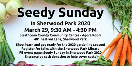 Seedy Sunday in Sherwood Park 2020 tickets