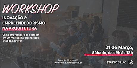 [3ª ED] Workshop: Inovação e Empreendedorismo na Arquitetura ingressos