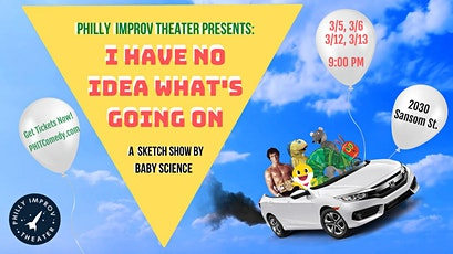 I Have No Idea What's Going On: A Sketch Show By Baby Science tickets