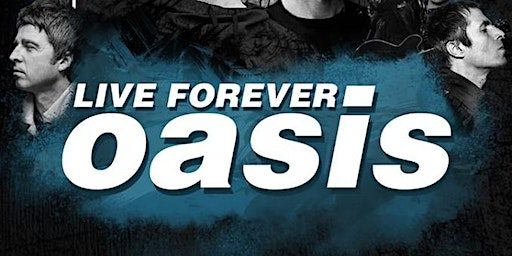 Oasis Tribute - Live Forever