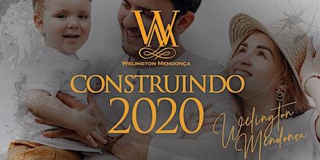 2º Turma - Construindo 2020 - Faça a sua vida valer a pena! ingressos