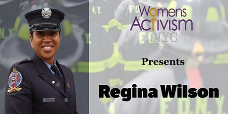 WomensActivism.NYC Presents Regina Wilson (FDNY) tickets