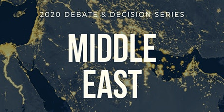 2020 Debate & Decision Series | Middle East tickets