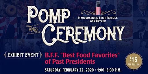 "B.F.F. ""Best Food Favorites"" of Past Presidents"