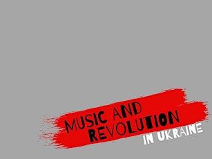 UCMF: Music and Revolution in Ukraine tickets