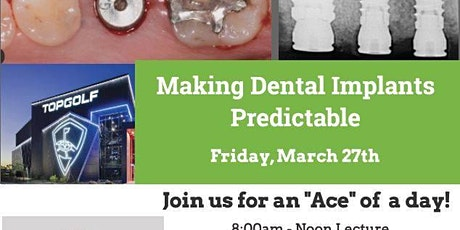 Predictable Dental Implants and TopGolf - A day of FUN! tickets