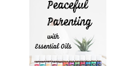 Peaceful Parenting with Essential Oils  tickets