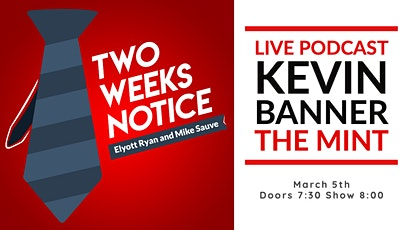 Two Weeks Notice With Kevin Banner tickets
