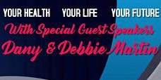 Your Health, Your Life, Your Future with Dany & Debbie Martin - Luncheon