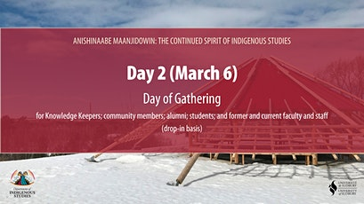 DAY 2 - Anishinaabe Maanjidowin: The Continued Spirit of Indigenous Studies tickets