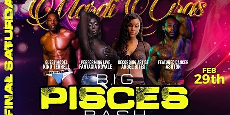 WET Mardi Gras BIG PISCES BASH FINAL SATURDAYS tickets