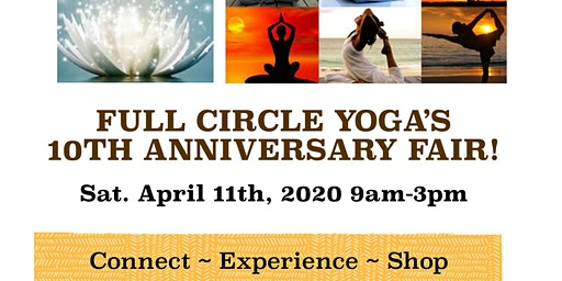 Full Circle Yoga's 10th Anniversary Holistic Fair