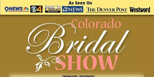COLORADO BRIDAL SHOW-4-26-20 Drake Centre - Fort Collins - As Seen on TV!