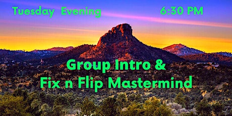 Prescott Investing Club - Intro & Fix n Flip Mastermind tickets