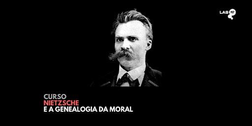 09/03 - CURSO: GENEALOGIA DA MORAL EM NIETZSCHE NO LAB MUNDO PENSANTE