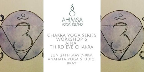 Chakra Yoga Workshop Series - 6. Third Eye Chakra tickets