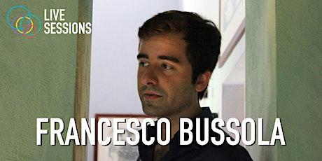 Live Session: Francesco Bussola biglietti