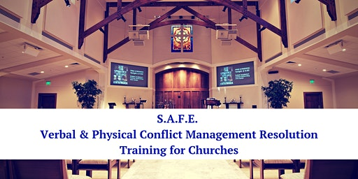 S.A.F.E Approach for Churches: Verbal and Physical Conflict Management Resolution (8 Hrs)- Norman, OK