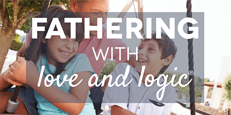 Fathering with Love and Logic®, Utah County, Class #5290 tickets