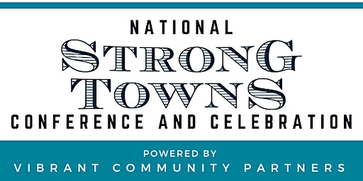 National Strong Town Conference and Celebration