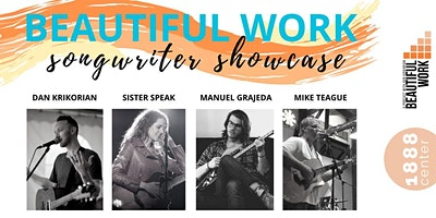 SPECIAL EVENT: Beautiful Work Songwriter Showcase