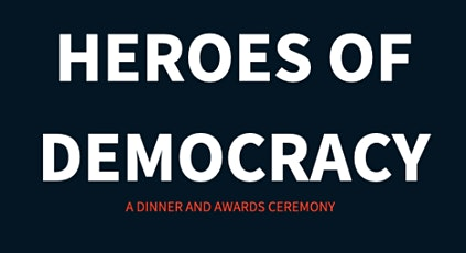 Heroes of Democracy Dinner and Awards Ceremony tickets
