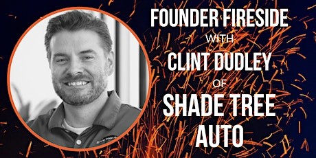 WDMBI's Founder Fireside with Clint Dudley of Shade Tree Auto biglietti