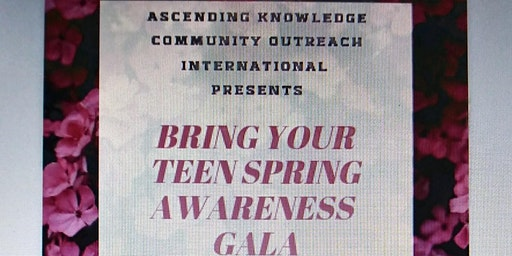 BRING YOUR TEEN SPRING AWARENESS GALA