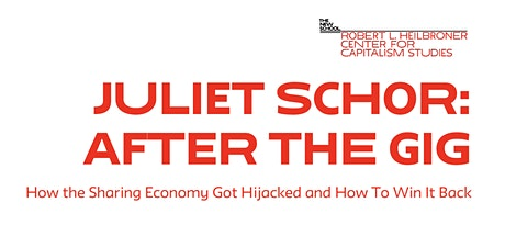 Juliet Schor - After the Gig: How the Sharing Economy Got Hijacked tickets