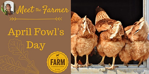 Meet the Farmer: April Fowl's Day