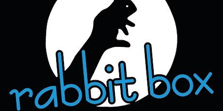 "Rabbit Box - ""Nesting"" tickets"