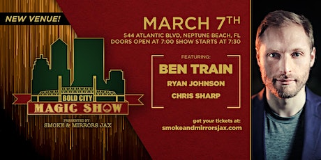 Bold City Magic Show with Headliner Ben Train / playing at ABET tickets