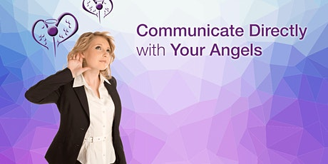 Communicate Directly with your Angels tickets