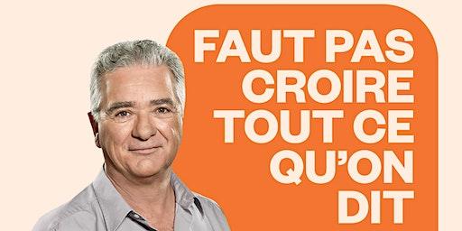 Faut pas croire tout ce qu'on dit à Montréal