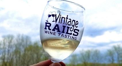 Vintage Rails Wine Tasting tickets