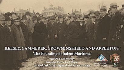 Kelsey, Cammerer, Crowninshield & Appleton: The Founding of Salem Maritime tickets