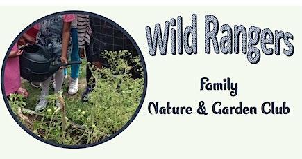 Wild Rangers Family Nature & Garden Club tickets