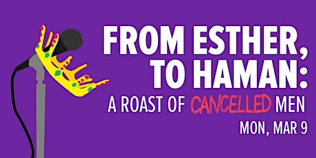 92Y Presents: From Esther, to Haman—A Roast of Cancelled Men tickets