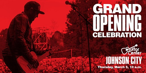 Grand Opening! Guitar Center Johnson City