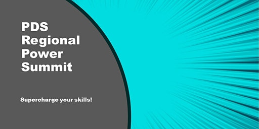 The PDS Regional Power Summit: Supercharge Your Skills