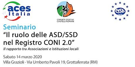 """Seminario """"Il ruolo delle ASD/SSD nel Registro CONI 2.0"""" biglietti"""