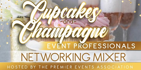 Cupcakes & Champagne - Networking Mixer tickets