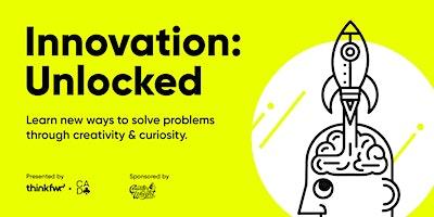 Innovation: Unlocked
