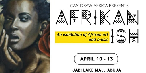 Afrikan-ish Art Exhibition